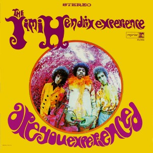 7 The Jimi Hendrix Experience I love this man,it's amazing the impact he had in such a short career. I just want to be an individual because of this album. Who else loves Foxy Lady?