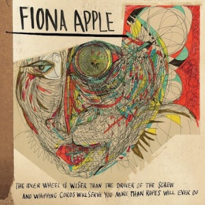 6 Fiona Apple-The Idler Wheel Fiona is a poet,this is her newer album. This made me want to remember to love being a writer.